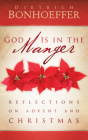 God Is in the Manger: Reflections on Advent and Christmas Cover Image