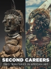 Second Careers: Two Tributaries in African Art Cover Image