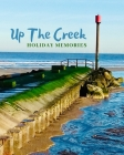 Up The Creek: Holiday Memories Pier Cover Image