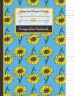 Composition Notebook: Cute Blue, Green and Yellow Sunflower College Ruled Notebook for Girls, Kids, School, Students and Teachers Cover Image