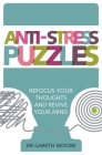 Anti-Stress Puzzles: Refocus Your Thoughts and Revive Your Mind Cover Image