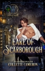 Earl of Scarborough: Wicked Earls' Club Book 21 Cover Image
