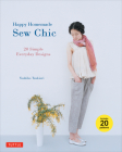 Happy Homemade: Sew Chic: 20 Simple Everyday Designs Cover Image