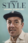Keeper of Style: John Murray, the King of Lord's Cover Image