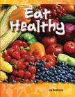 Eat Healthy (Be Healthy! Be Fit!) (Science Readers: A Closer Look) Cover Image