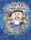 I Hate Picture Books! Cover Image