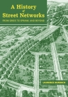 A History of Street Networks: from Grids to Sprawl and Beyond Cover Image