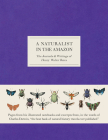 A Naturalist in the Amazon: The Journals & Writings of Henry Walter Bates Cover Image