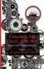 Transatlantic Print Culture, 1880-1940: Emerging Media, Emerging Modernisms Cover Image