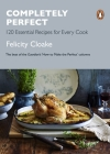 Completely Perfect: 120 Essential Recipes for Every Cook Cover Image