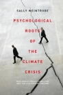 Psychological Roots of the Climate Crisis: Neoliberal Exceptionalism and the Culture of Uncare (Psychoanalytic Horizons) Cover Image