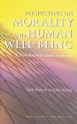 Perspectives on Morality and Human Well-Being: A Contribution to Islamic Economics (Islamic Economics S) Cover Image
