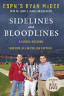 Sidelines and Bloodlines: A Father, His Sons, and Our Life in College Football Cover Image