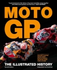 The Illustrated History of Moto GP: The Illustrated History Cover Image
