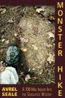 Monster Hike: A 100-Mile Inquiry Into the Sasquatch Mystery Cover Image