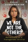 We Are Not The Others: Reflections of a Transgender Artivist Cover Image