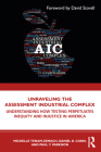 Unraveling the Assessment Industrial Complex: Understanding How Testing Perpetuates Inequity and Injustice in America Cover Image