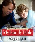 My Family Table: A Passionate Plea for Home Cooking (John Besh #2) Cover Image