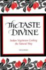 The Taste Divine: Indian Vegetarian Cooking the Natural Way Cover Image