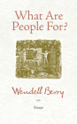 What Are People For?: Essays Cover Image