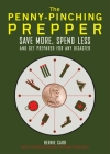 The Penny-Pinching Prepper: Save More, Spend Less and Get Prepared for Any Disaster Cover Image