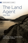 The Land Agent: 1700 - 1920 Cover Image