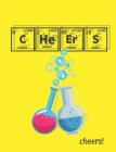 Cheers!: Funny Notebook For Chemistry Lovers, Graph Paper Composition Notebook For School Notes Cover Image