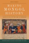 Making Mongol History: Rashid Al-Din and the Jamiê¿ Al-Tawarikh (Edinburgh Studies in Classical Islamic History and Culture) Cover Image
