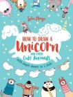 How to Draw a Unicorn and Other Cute Animals with Simple Shapes in 5 Steps (Drawing with Simple Shapes #1) Cover Image