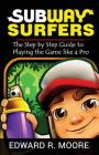 Subway Surfers: Step by Step Guide to Playing the Game like a Pro Cover Image