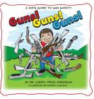 Guns! Guns! Guns!: A Kid's Guide to Gun Safety. Cover Image