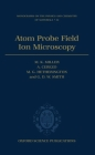 Atom Probe Field Ion Microscopy (Monographs on the Physics & Chemistry of Materials #52) Cover Image