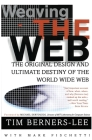 Weaving the Web: The Original Design and Ultimate Destiny of the World Wide Web Cover Image