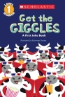 Scholastic Reader Level 1: Get the Giggles: A First Joke Book Cover Image