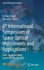 6th International Symposium of Space Optical Instruments and Applications: Delft, the Netherlands, September 24-25, 2019 (Space Technology Proceedings #7) Cover Image