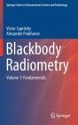 Blackbody Radiometry: Volume 1: Fundamentals Cover Image