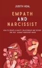Empath and Narcissist: How to Create a Healt Relationship and Defend One Self Against Narcissist Abuse Cover Image