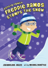 Freddie Ramos Stomps the Snow (Zapato Power) Cover Image