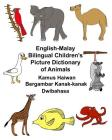 English-Malay Bilingual Children's Picture Dictionary of Animals Kamus Haiwan Bergambar Kanak-Kanak Dwibahasa Cover Image