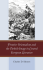 Frontier Orientalism and the Turkish Image in Central European Literature Cover Image