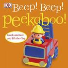 Beep! Beep! Peekaboo!: Touch-and-Feel and Lift-the-Flap Cover Image