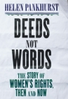Deeds Not Words: The Story of Women's Rights - Then and Now Cover Image