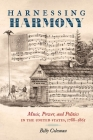 Harnessing Harmony: Music, Power, and Politics in the United States, 1788-1865 Cover Image