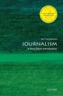 Journalism: A Very Short Introduction (Very Short Introductions) Cover Image