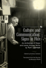 Culture and Communication: Signs in Flux. an Anthology of Major and Lesser-Known Works (Cultural Syllabus) Cover Image