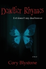 Deadlier Rhymes: Evil Doesn't Stay Dead Forever (Deadly Rhymes Trilogy #2) Cover Image