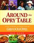 Around the Opry Table: A Feast of Recipes and Stories from the Grand Ole Opry Cover Image