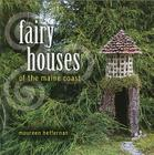 Fairy Houses of the Maine Coast Cover Image