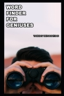Word Finder For Geniuses Cover Image