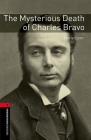 Oxford Bookworms Library: The Mysterious Death of Charles Bravo: Level 3: 1000-Word Vocabulary (Oxford Bookworms Library. True Stories) Cover Image